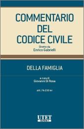 Commentario del Codice civile diretto da Enrico Gabrielli <br> Della Famiglia - Vol. I: Artt. 74-176 c.c.