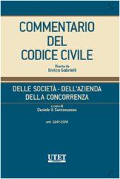 Commentario del Codice civile diretto da Enrico Gabrielli <br> Della Società - Dell'Azienda -  Della Concorrenza - Vol. I (Artt. 2247 - 2378)