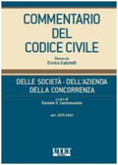 Commentario del Codice civile diretto da Enrico Gabrielli <br> Della Società - Dell'Azienda - Della Concorrenza - Vol. V (Artt. 2575 - 2642 c.c.)