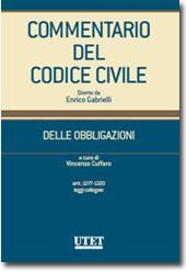 Commentario del Codice civile diretto da Enrico Gabrielli <br> Delle Obbligazioni - Vol. III: Artt.1277-1320  e leggi collegate