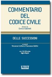 Commentario del Codice civile diretto da Enrico Gabrielli <br> Delle Successioni - Vol. III: Artt. 713-768 octies e Leggi Collegate