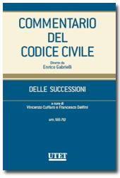 Commentario del Codice civile diretto da Enrico Gabrielli <br> Delle Successioni - Vol. II: Artt. 565-712 c.c.