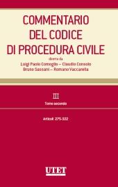 Commentario del Codice di Procedura Civile - Vol. III, Tomo II Artt. 275-322 c.p.c.