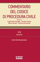 Commentario del Codice di Procedura Civile - Vol. VII - Tomo I: Artt. 602-669 quaterdecies c.p.c.