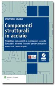 Componenti strutturali in acciaio - Progettare componenti e connessioni secondo Eurocodici e Norme tecniche per le costruzioni - con software SAITU