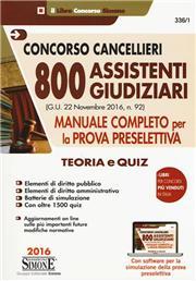 Concorso cancellieri. 800 assistenti giudiziari. Manuale completo per la prova preselettiva. Teoria e quiz. Con software di simulazione