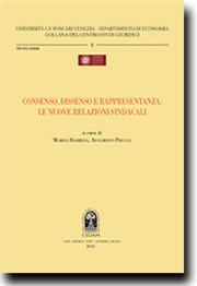 Consenso, dissenso e rappresentanza: le nuove relazioni sindacali