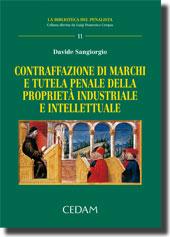 Contraffazione di marchi e tutela penale della proprietà industriale e intellettuale