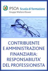Contribuente e amministrazione finanziaria: responsabilità del professionista