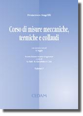 Corso di misure meccaniche, termiche e collaudi - Vol. I