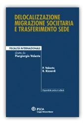 Delocalizzazione, migrazione societaria e trasferimento sede
