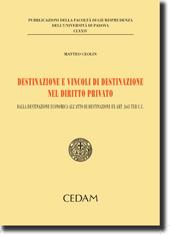 Destinazione e vincoli di destinazione nel diritto privato
