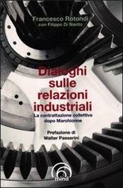 Dialoghi sulle relazioni industriali. La contrattazione collettiva dopo Marchionne