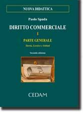 Diritto Commerciale - Vol. I: Parte generale