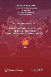 Diritto Romano attuale e costituzioni: prospettive geopolitiche