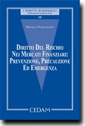 Diritto del rischio nei mercati finanziari: prevenzione, precauzione ed emergenza