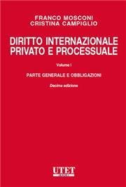 Diritto internazionale privato e processuale - Vol. I: Parte generale e obbligazioni