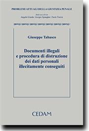 Documenti Illegali e Procedura di Distruzione dei Dati Personali Illecitamente Conseguiti