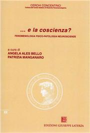 ... E la coscienza? Fenomenologia, psico-patologia, neuroscienze
