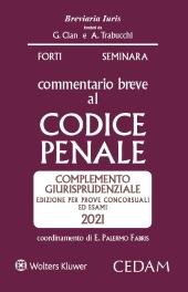 Esame Avvocato 2021 - Commentario Breve al Codice Penale - Complemento Giurisprudenziale