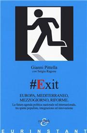 #Exit. Europa, Mediterraneo, Mezzogiorno, riforme. La futura agenda politica nazionale ed internazionale, tra spinte populiste, integrazione ed innovazione