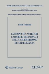Fattispecie cautelari e modelli decisionali nella giurisdizione di sorveglianza