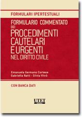 Formulario Commentato dei procedimenti cautelari e urgenti nel diritto civile