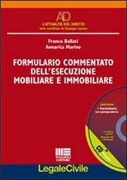 Formulario commentato dell'esecuzione mobiliare e immobiliare. Con CD-ROM