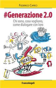 #Generazione 2.0. Chi sono, cosa vogliono, come dialogare con loro