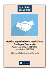 Gestire negoziazione e mediazione. Guida per l'avvocato