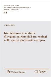 Giurisdizione in materia di regimi patrimoniali tra coniugi nello spazio giudiziario europeo
