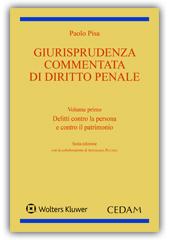 Giurisprudenza commentata di diritto penale - Vol. I: Delitti contro la persona e contro il patrimonio