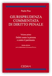 Giurisprudenza commentata di diritto penale. Vol. I: Delitti contro la persona e contro il patrimonio