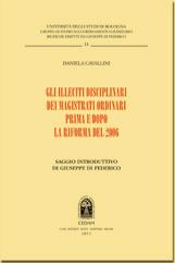 Gli illeciti disciplinari dei magistrati ordinari prima e dopo la riforma del 2006