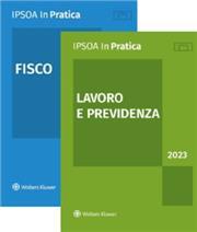 IPSOA InPratica 2 volumi: Fisco + Lavoro e Previdenza