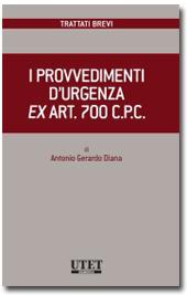 I Provvedimenti d'urgenza ex Art. 700 c.p.c.