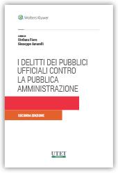 I delitti dei Pubblici Ufficiali contro la Pubblica Amministrazione