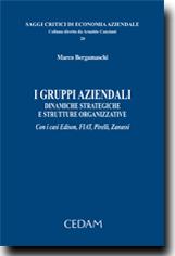 I gruppi aziendali. Dinamiche strategiche e strutture organizzative. Con i casi Edison, FIAT, Pirelli, Zanussi.