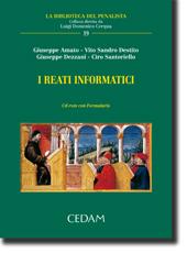 I reati informatici. Nuova disciplina e tecniche processuali di accertamento