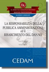 Il Diritto Amministrativo. Manuali professionali - Vol II: La responsabilità della Pubblica Amministrazione ed il risarcimento del danno