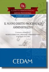 Il Diritto Amministrativo. Manuali professionali - Vol IV: Il Nuovo diritto processuale amministrativo