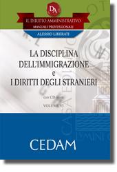 Il Diritto Amministrativo. Manuali professionali - Vol VI: La disciplina dell'immigrazione e i diritti degli stranieri