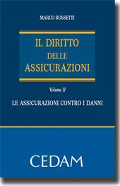 Il Diritto delle assicurazioni - Vol. II - Le assicurazioni contro i danni