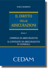 Il Diritto delle assicurazioni - Vol. I: L'impresa di assicurazione - Il contratto di assicurazione in generale