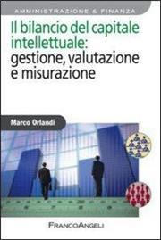 Il bilancio del capitale intellettuale: gestione, valutazione e misurazione