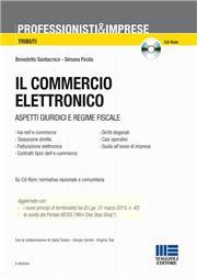 Il commercio elettronico. Aspetti giuridici e regime fiscale. Con CD-ROM