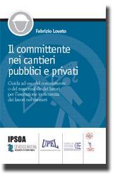 Il committente nei cantieri pubblici e privati