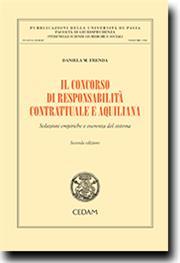 Il concorso di responsabilita' contrattuale e aquiliana