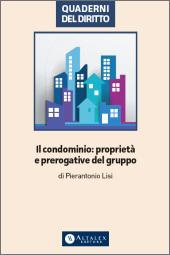 Il condominio: proprietà e prerogative del gruppo