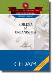 Il diritto amministrativo. Manuali professionali - Vol. VII: Edilizia ed urbanistica